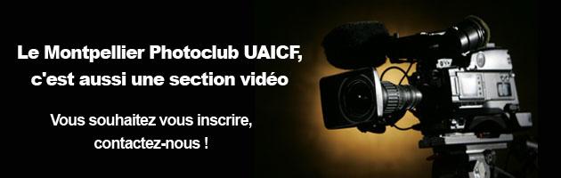 Renseignements sur la section vidéo du Montpellier Photoclub UAICF